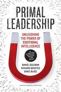 Primal Leadership Emotionally Intelligent Leaders