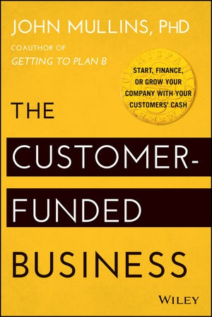 Customer funded business