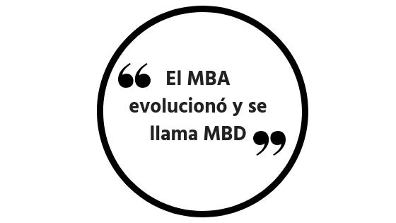 _El MBA evolucionó y se llama MBD_.png