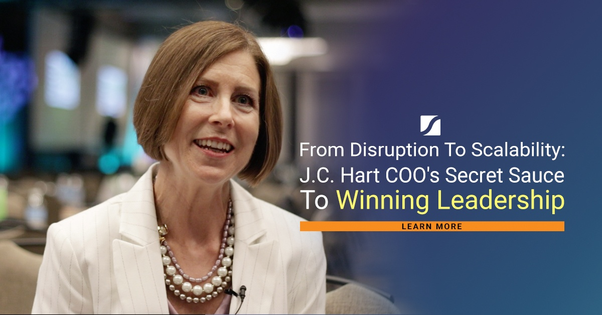 From Disruption To Scalability:J.C. Hart COO's Secret Sauce To Winning Leadership