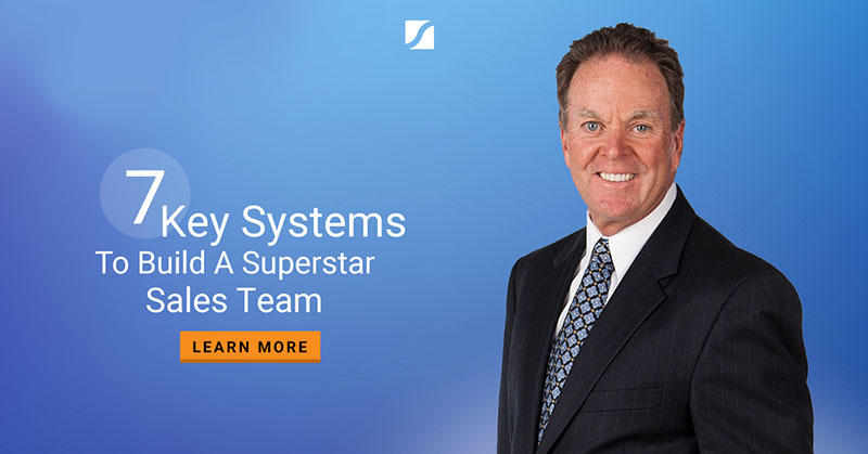 7 Key Systems To Build A Superstar Sales Team