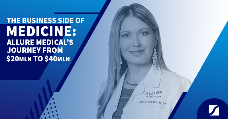 The Business Side of Medicine: Allure Medical's Journey from $20 million to $40 million