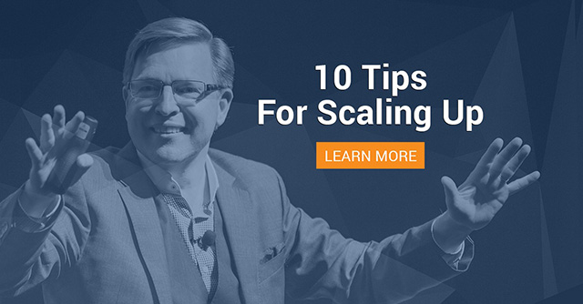 10 Tips For Scaling Up: Are You Already Doing These?