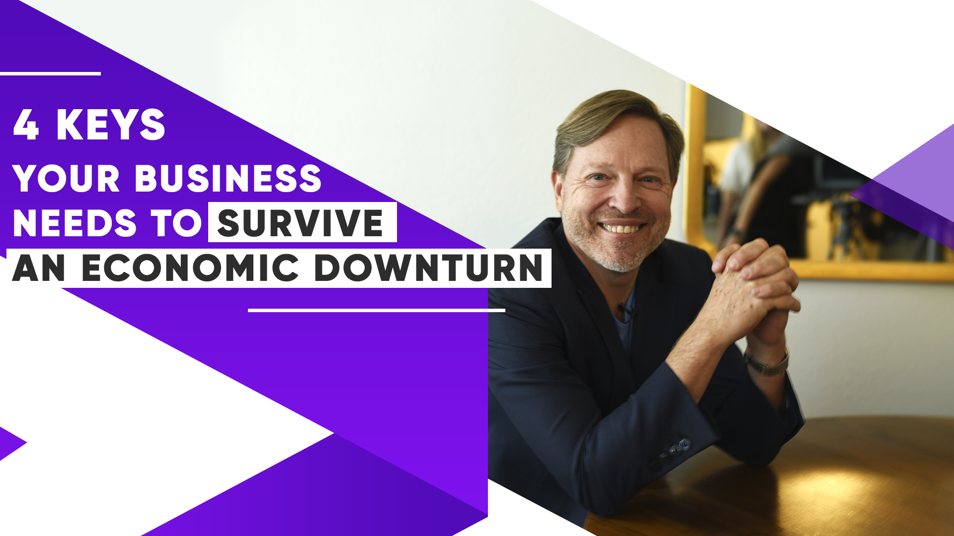 4 Keys Your Business Needs to Survive an Economic Downturn