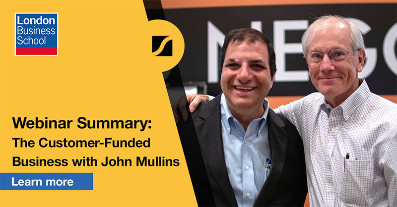 Webinar Summary: The Customer-Funded Business with John Mullins
