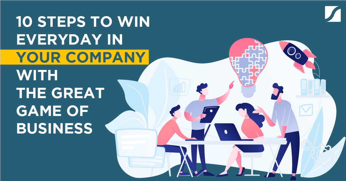 10 Steps To Win Everyday In Your Company With The Great Game of Business