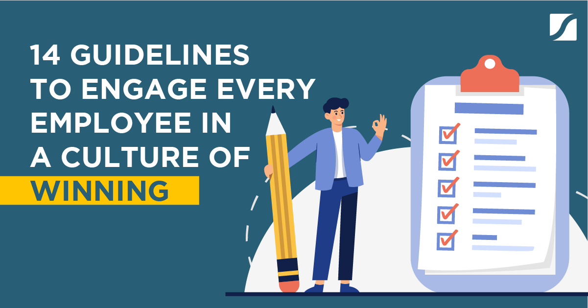 14 Guidelines To Engage Every Employee In A Culture of Winning