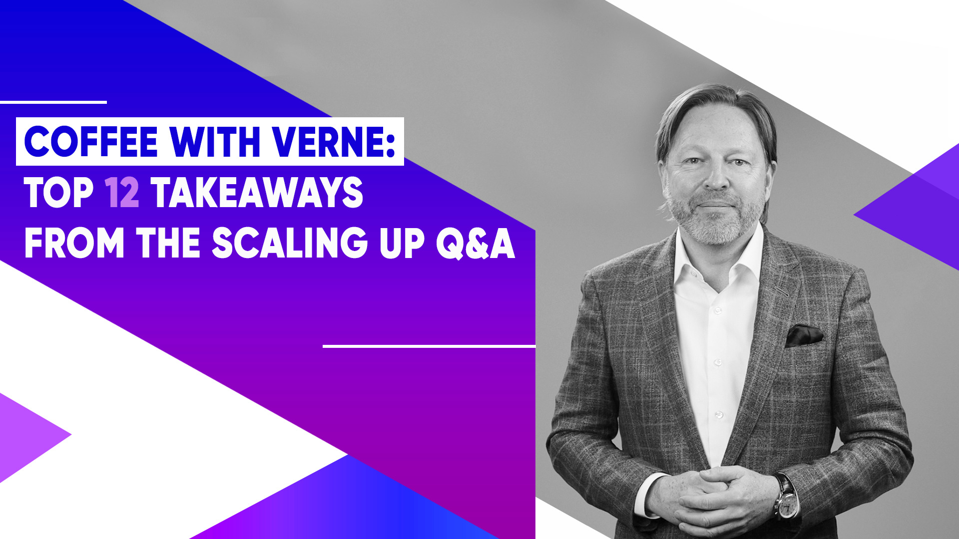 Coffee with Verne: Top 12 Takeaways from the Scaling Up Q&A