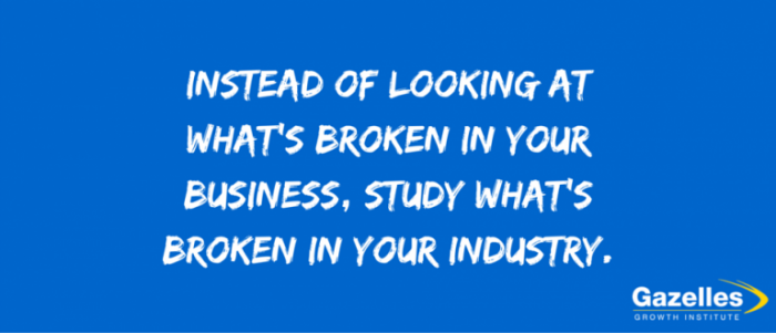 Identify Then Break Your Industry Bottlenecks