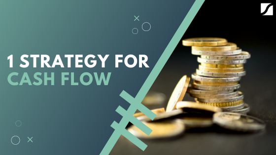 The #1 Cash Flow Strategy To Make Or Break Your Organization