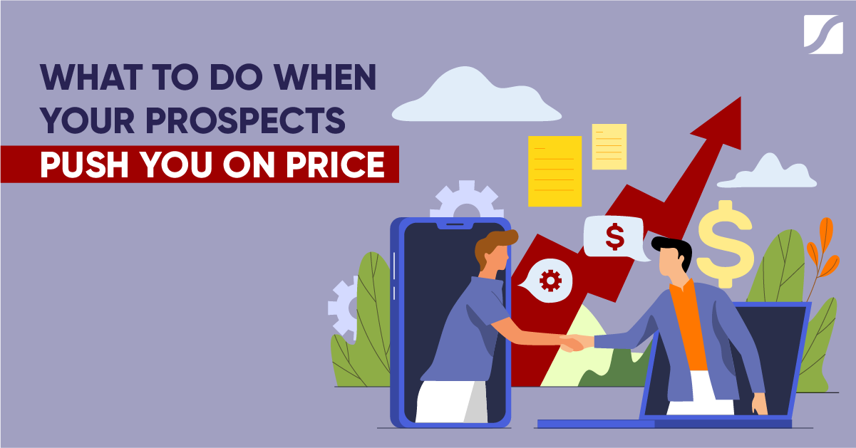 What To Do When Your Prospects Push You On Price