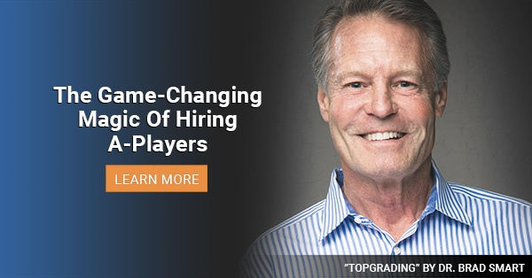 The Game-Changing Magic Of Hiring A-Players For Your Organization