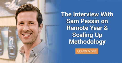 How Remote Year Skyrocketed Their Growth Implementing The Scaling Up Methodology [Interview Transcript]