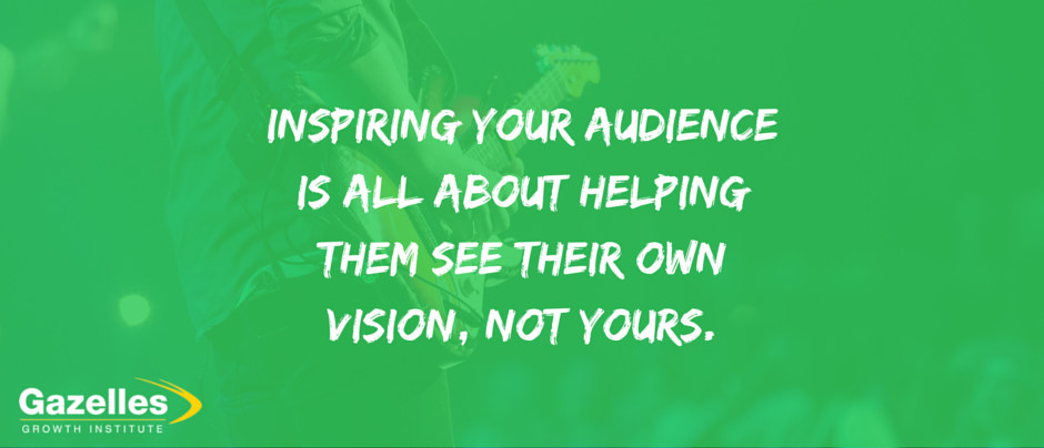 It's Not About You: 4 Steps To Inspire Your Audience