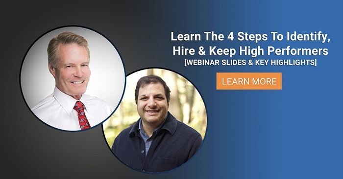 Learn The 4 Steps To Identify, Hire & Keep High Performers [Webinar Slides and Key Highlights]