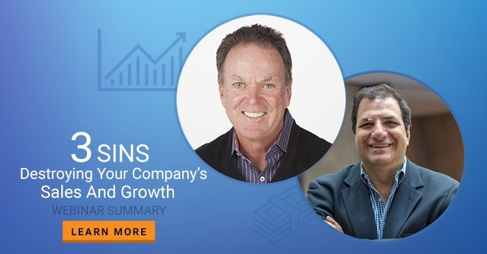 3 Sins Destroying Your Company's Sales and Growth