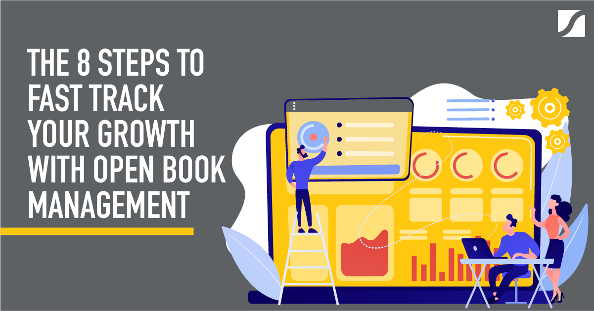 The 8 Steps to Fast Track Your Growth With Open Book Management