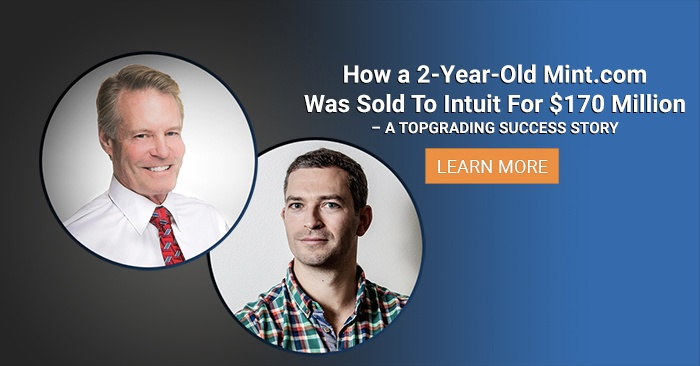 How a 2-Year-Old Mint.com Was Sold To Intuit For $170 Million — A Topgrading Success Story