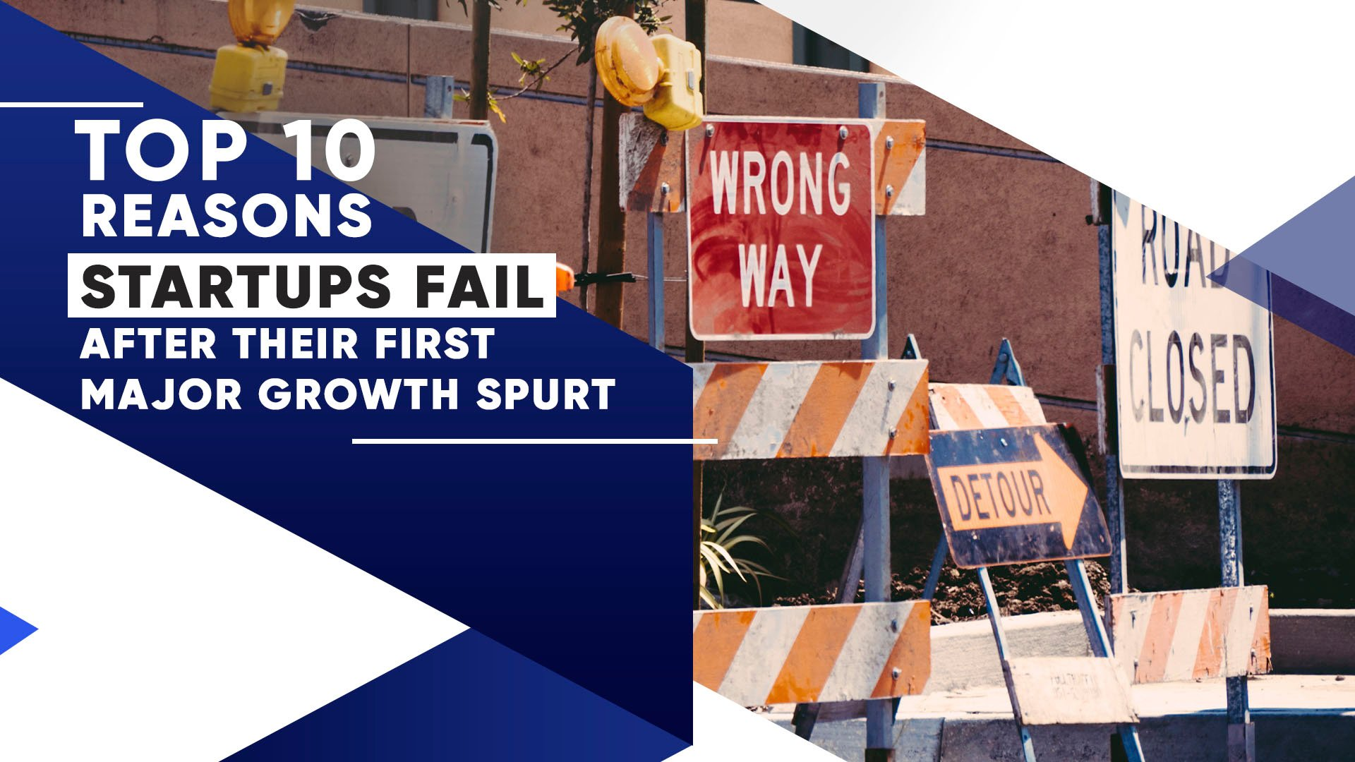 Top 10 Reasons Startups Fail After Their First Growth Spurt