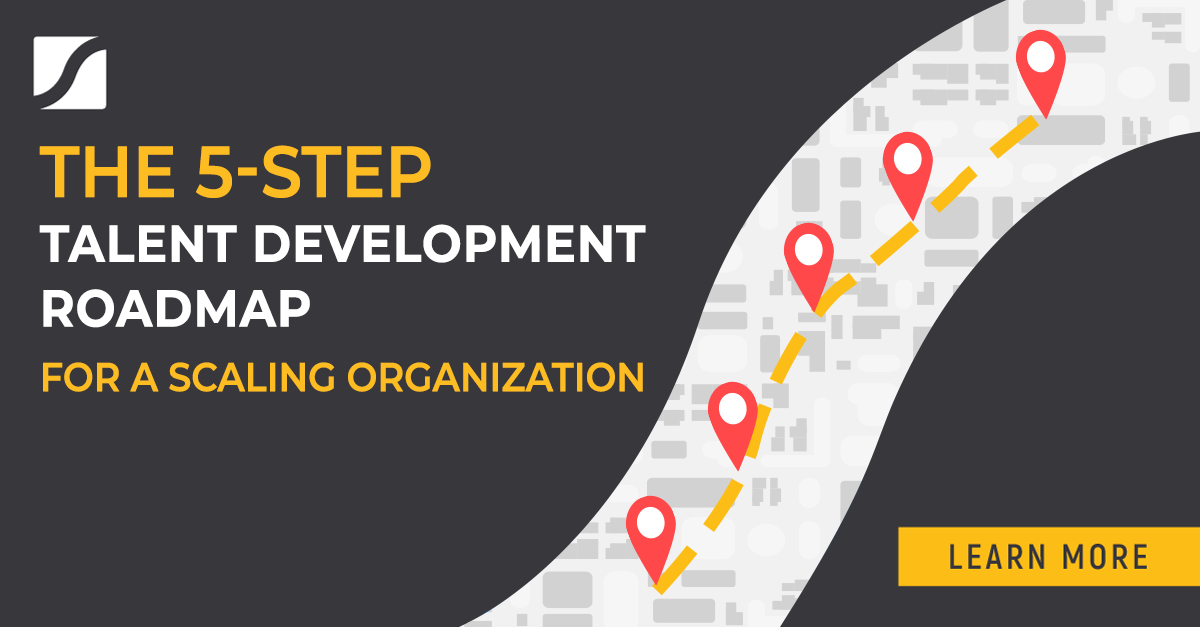 The 5-Step Talent Development Roadmap for a Scaling Organization