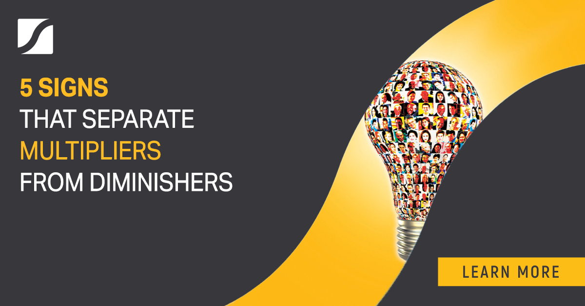 5 Signs That Separate Multipliers From Diminishers