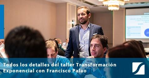 Crónica de un gran evento: Transformación Exponencial con Francisco Palao