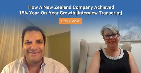 How A New Zealand Company Achieved 15% Year-On-Year Growth [Interview Transcript]